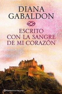 Diana Gabaldón - Escrito con la sangre de mi corazón
