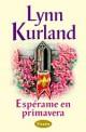 Lynn Kurland - Espérame en primavera
