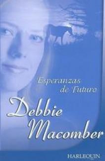 Debbie Macomber - Esperanzas de futuro