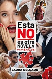 Esta NO es otra novela romántica