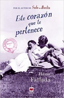 Hans Fallada - Este corazón que te pertenece