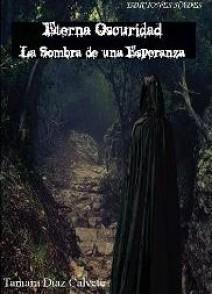 Tamara Díaz Calvete - Eterna oscuridad. La sombra de una esperanza