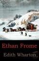 Edith Wharton - Ethan Frome
