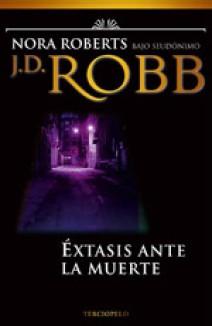 J.D. Robb - Éxtasis ante la muerte