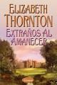 Elizabeth Thornton – Extraños al amanecer