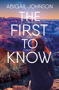 The first to know. ¿Contarlo o no contarlo?