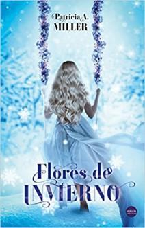 Patricia A. Miller - Flores de invierno