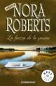 Nora Roberts - La fuerza de la pasión