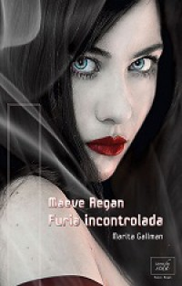 Maeve Regan: Furia incontrolada