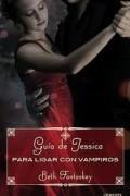 Guía de Jessica para ligar con vampiros