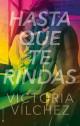 Victoria Vilchez - Hasta que te rindas