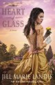Jill Marie Landis - Heart of Glass