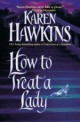 Karen Hawkins - How to treat a Lady