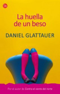 Daniel Glattauer - La huella de un beso