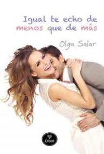 Olga Salar - Igual te echo de menos que de más
