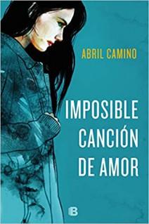 Abril Camino - Imposible canción de amor