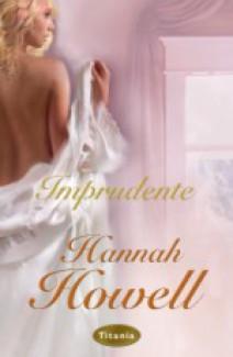 Hannah Howell - Imprudente