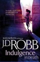 J.D. Robb - Indulgence in death