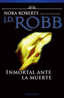 J.D. Robb - Inmortal ante la muerte