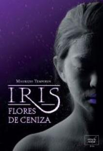 Maurizio Temporin - Iris. Flores de ceniza