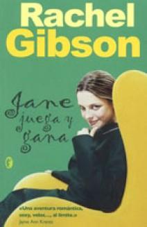 Rachel Gibson - Jane juega y gana