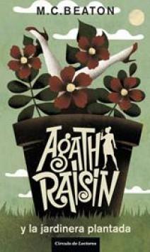 M. C. Beaton - Agatha Raisin y la jardinera plantada
