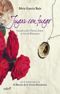 Silvia García Ruíz - Jugar con fuego