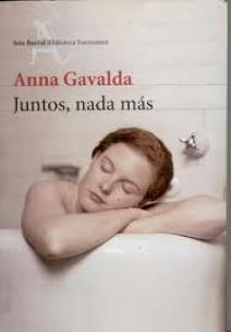 Anna Gavalda - Juntos, nada más