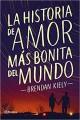 Brendan Kiely - La historia de amor más bonita del mundo