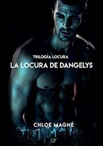 Chloe Magné - La locura de Dangelys