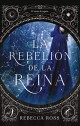 Rebecca Ross - La rebelión de la reina