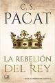 C. S. Pacat - La rebelión del rey