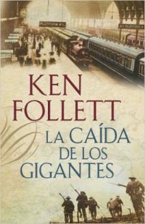 Ken Follett - La caída de los gigantes
