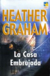 Heather Graham - La casa embrujada