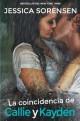 Jessica Soresen - La coincidencia de Callie y Kayden