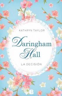 Kathryn Taylor - Daringham Hall. La decisión