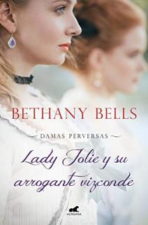Bethany Bells - Lady Jolie y su arrogante vizconde