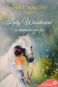 Lady Woodward se enamora por fin