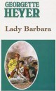 Georgette Heyer - Lady Barbara