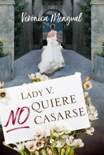 Verónica Mengual - Lady V. no quiere casarse