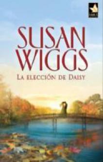Susan Wiggs - La elección de Daisy