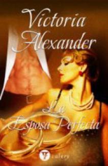 Victoria Alexander - La esposa perfecta