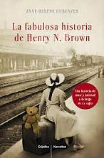 Anne Helene Bubenzer - La Fabulosa Historia de Henry N. Brown