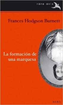 Florence Hodgson Burnett - La formación de una marquesa