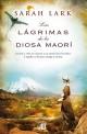 Sarah Lark - Las lágrimas de la diosa maorí