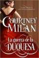 Courtney Milan - La guerra de la duquesa