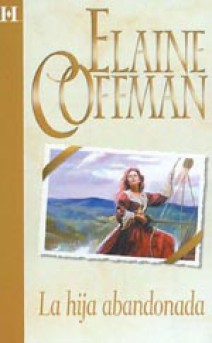 Elaine Coffman - La hija abandonada