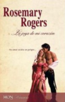 Rosemary Rogers - La joya de mi corazón