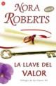 Nora Roberts - La llave del valor