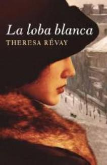 Theresa Révay - La loba blanca (Noches blancas de París)